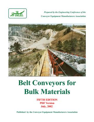 Belt conveyors for bulk materials by Conveyor Equipment Manufacturers Association. Engineering Conference.