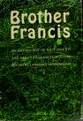 Cover of: Brother Francis: an anthology of writings by and about St. Francis of Assisi.