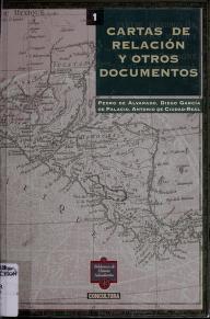 Cover of: Cartas de relación y otros documentos | Pedro de Alvarado, Diego García [de] Palacio, Antonio de Ciudad-Real ; nota introductoria, Pedro Escalante Arce.