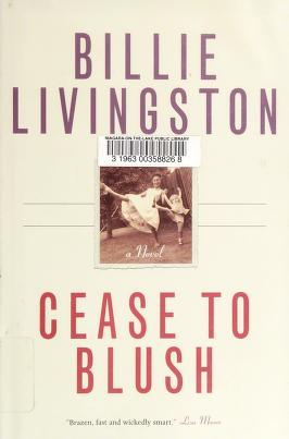 Cover of: Cease to blush | Billie Livingston