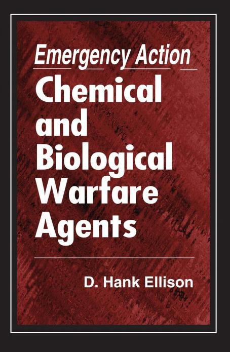 Emergency action for chemical and biological warfare agents by D. Hank Ellison