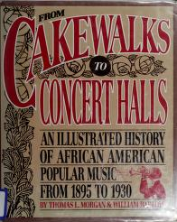 Cover of: From cakewalks to concert halls | Thomas L. Morgan