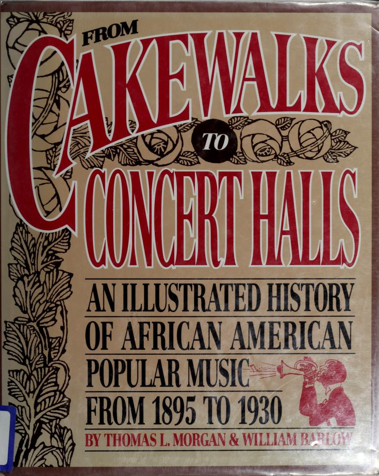 From cakewalks to concert halls by Thomas L. Morgan