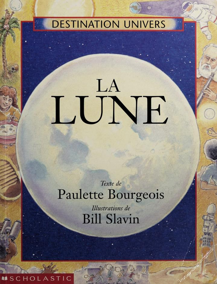 La Lune (Destination Univers) by Paulette Bourgeois
