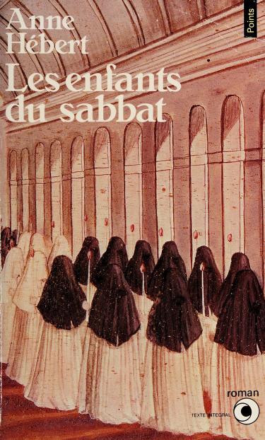 Les enfants du sabbat by Anne Hébert