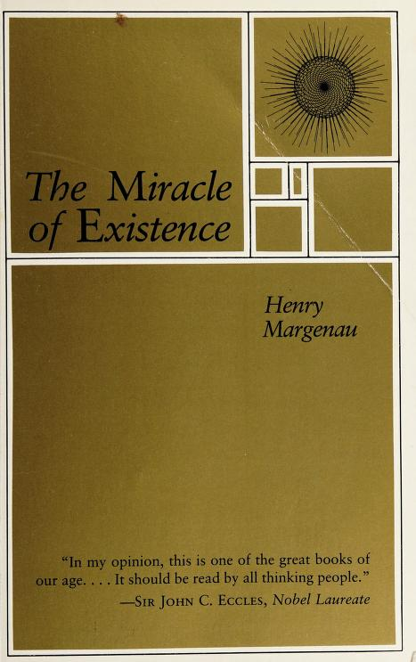 The miracle of existence by Henry Margenau