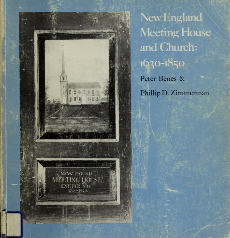 New England meeting house and church, 1630-1850 by Peter Benes
