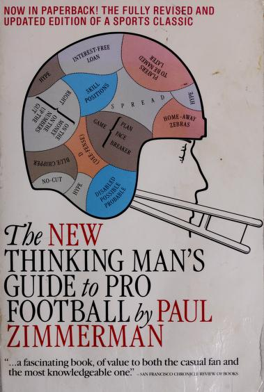 The new thinking man's guide to pro football by Paul Lionel Zimmerman