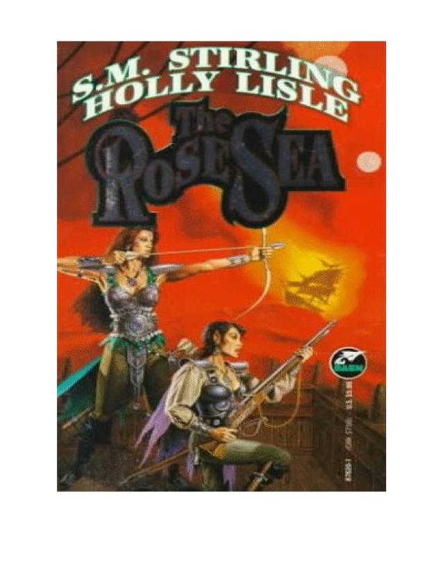 The Rose Sea by S. M. Stirling, Holly Lisle