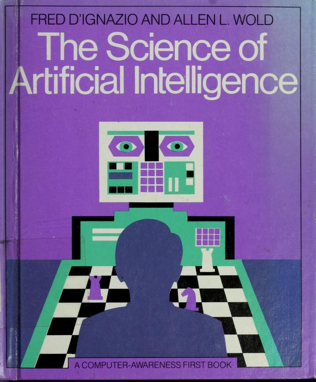 The science of artificial intelligence by Fred D'Ignazio