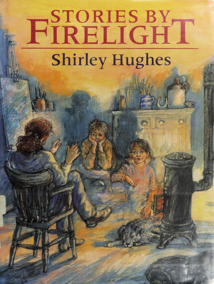 Stories by firelight by Hughes, Shirley