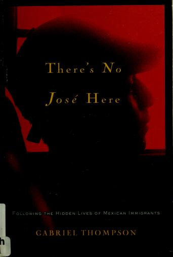 Cover of: There's no José here | Gabriel Thompson