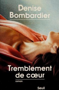 Cover of: Tremblement de cœur | Denise Bombardier
