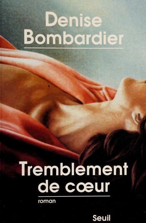 Tremblement de cœur by Denise Bombardier