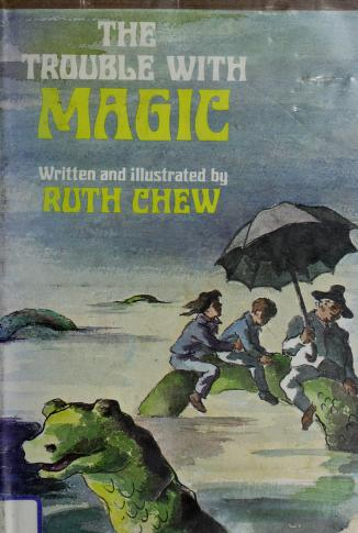 Cover of: The trouble with magic   Ruth Chew