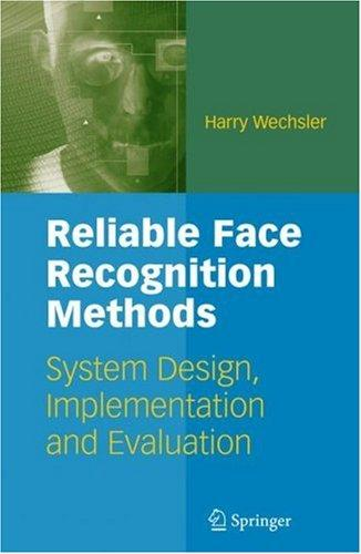 Reliable Face Recognition Methods by Harry Wechsler