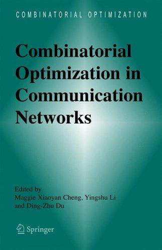 Combinatorial optimization in communication networks by