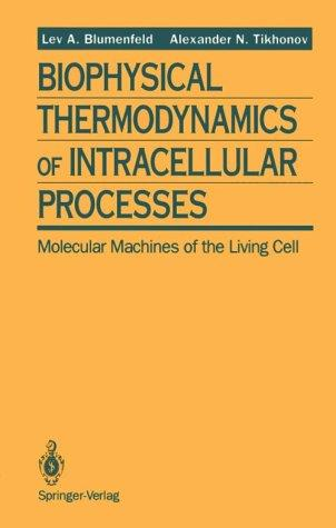 Biophysical thermodynamics of intracellular processes by L. A. Bli͡umenfelʹd