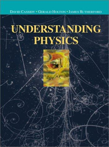 Understanding physics by David C. Cassidy