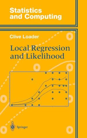 Local regression and likelihood by Clive Loader