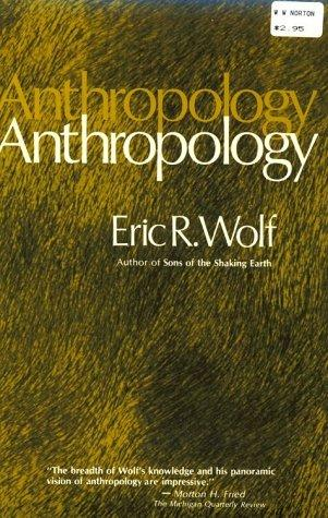 Anthropology by Eric R. Wolf