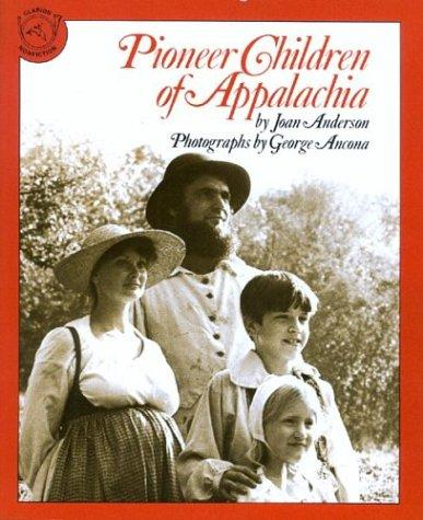 Pioneer Children of Appalachia by Joan Anderson