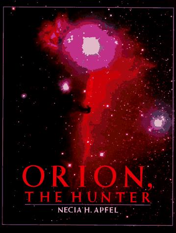 Orion, the Hunter by Necia H. Apfel