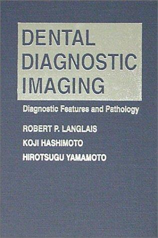 Dental diagnostic imaging by Robert P. Langlais