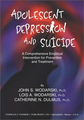 Adolescent Depression and Suicide by John S. Wodarski