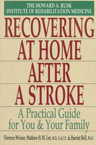 Reco vering at home after a stroke by Florence Weiner