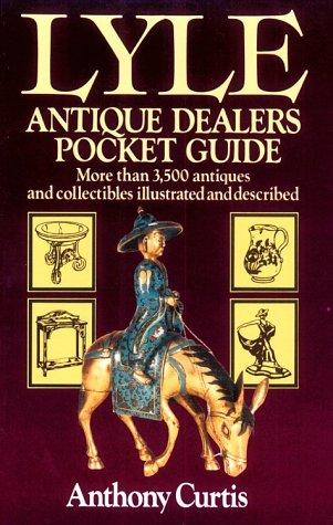 Lyle Antique Dealers Pocket Guide (Lyle) by Anthony Curtis