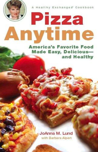 Pizza Anytime by JoAnna M. Lund, Barbara Alpert
