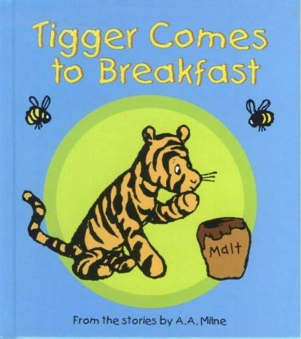 Tigger Comes to Breakfast by A. A. Milne