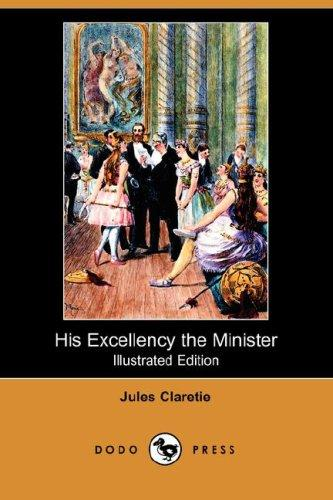 His Excellency the Minister (Illustrated Edition) (Dodo Press)