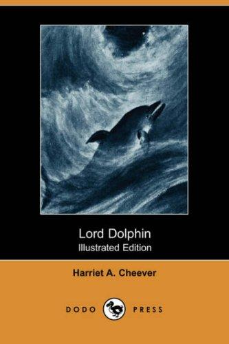 Lord Dolphin by Harriet A. Cheever