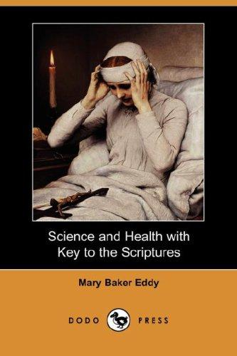 Science and Health with Key to the Scriptures (Dodo Press)