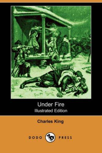Under Fire (Illustrated Edition) (Dodo Press)