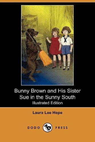 Bunny Brown and His Sister Sue in the Sunny South (Illustrated Edition) (Dodo Press)