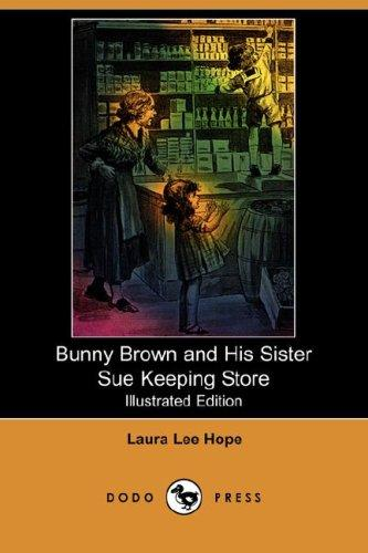 Bunny Brown and His Sister Sue Keeping Store (Illustrated Edition) (Dodo Press)