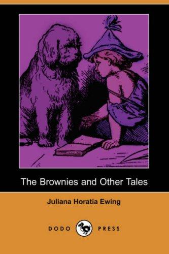 The Brownies and Other Tales (Dodo Press)