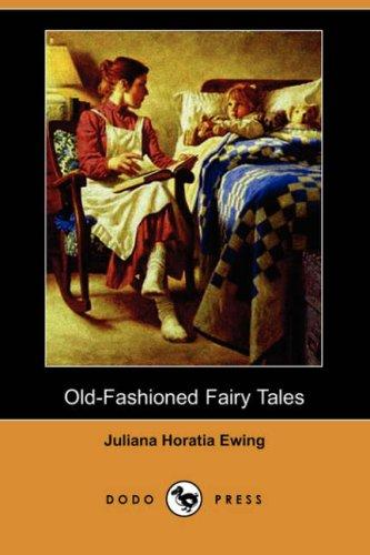 Old-fashioned fairy tales by Juliana Horatia Gatty Ewing