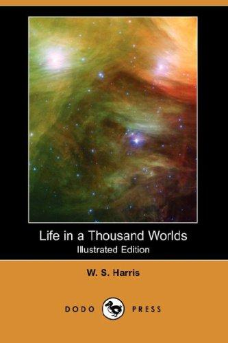 Life in a Thousand Worlds by W. S. Harris
