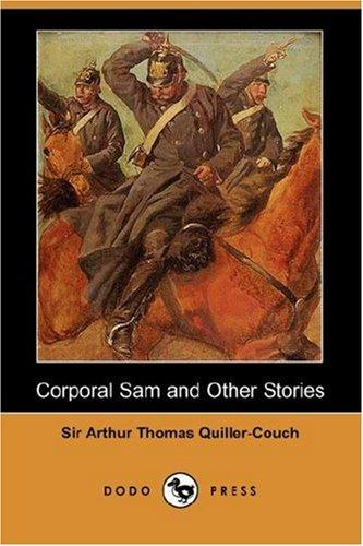 Corporal Sam and Other Stories (Dodo Press)