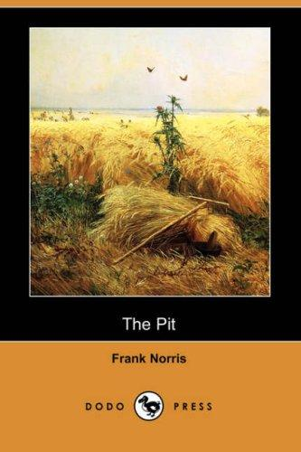 The Pit (Dodo Press) by Frank Norris