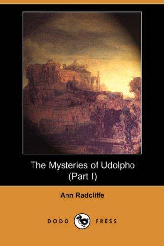 The Mysteries of Udolpho (Part I) (Dodo Press)