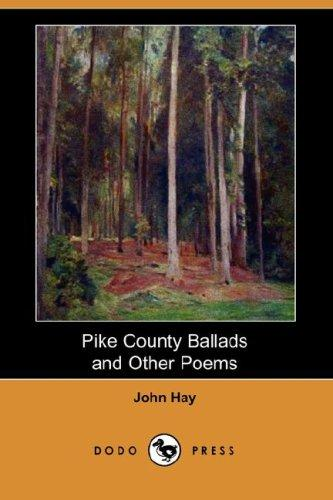 Pike County Ballads and Other Poems (Dodo Press)