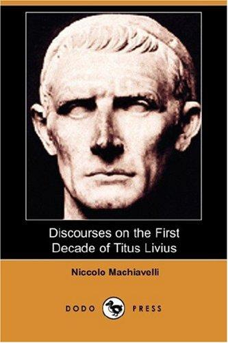 Discourses on the First Decade of Titus Livius by Niccolò Machiavelli
