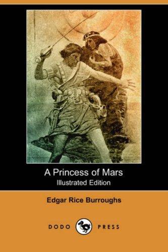 A Princess of Mars (Illustrated Edition) (Dodo Press)