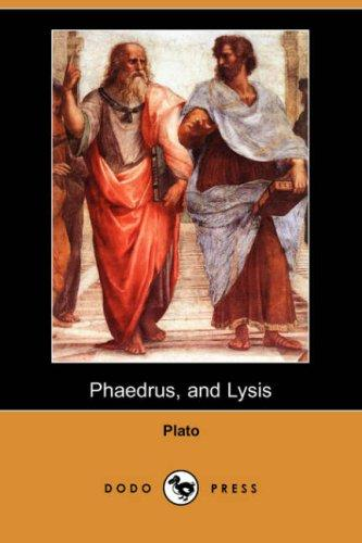 Phaedrus, and Lysis by Plato