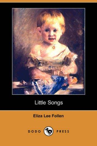Little Songs by Eliza Lee Follen